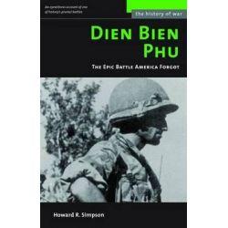 Dien Bien Phu, The Epic Battle America Forgot by Howard R. Simpson, 9781574888409.