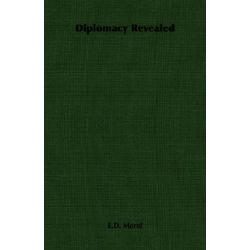 Diplomacy Revealed by E.D. Morel, 9781406763164.