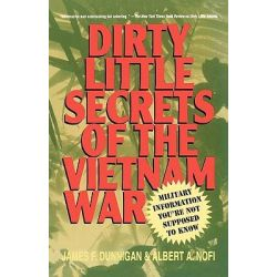 Dirty Little Secrets of the Vietnam War, Dirty little secrets by James F. Dunningham, 9780312252823.