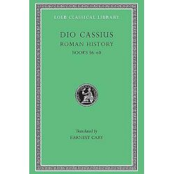 Dio Cassius : Roman History, Volume VII, Books 56-60, Loeb Classical Library No. 175 by Cassius Cocceianus Dio, 9780674991934.