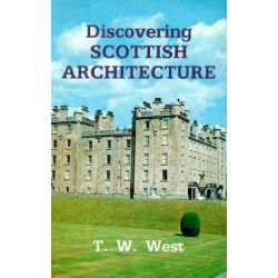 Discovering Scottish Architecture, Shire Discovering by T.W. West, 9780852637487.