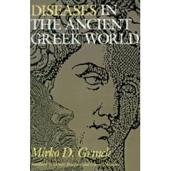 Diseases in the Ancient Greek World by Mirko D. Grmek, 9780801842252.