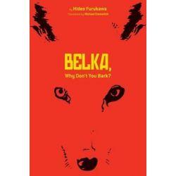 Belka, Why Don't You Bark? by Hideo Furukawa, 9781421549378.