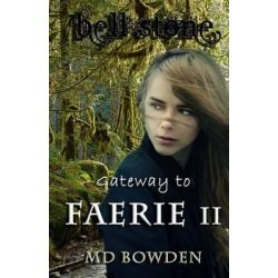 Bell Stone, Gateway to Faerie II by M D Bowden, 9781492307594.