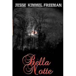 Bella Notte by Jesse Kimmel-Freeman, 9781467950107.
