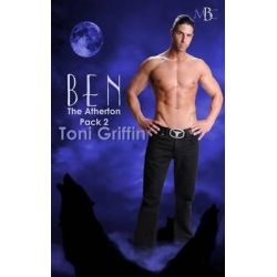 Ben, The Atherton Pack, Book 2 by Toni Griffin, 9781500897475.