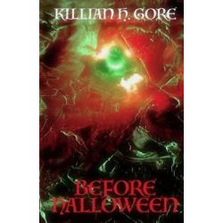 Before Halloween by Killian H Gore, 9781511713252.