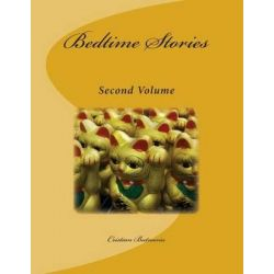 Bedtime Stories - Second Volume by MR Cristian Butnariu, 9781477409626.