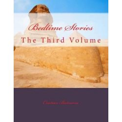 Bedtime Stories, The Third Volume by MR Cristian Butnariu, 9781477466926.