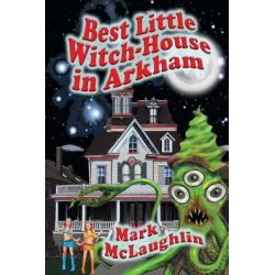 Best Little Witch-House in Arkham by Mark McLaughlin, 9781434442086.