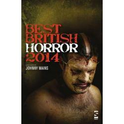 Best British Horror 2014, Best British Horror by Johnny Mains, 9781907773648.