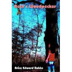 Beth's Woodpecker by Brice Edward Hobbs, 9781420801354.