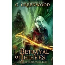 Betrayal of Thieves by C Greenwood, 9781481213226.