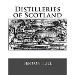 Distilleries of Scotland by Benton Tull, 9781522847410.
