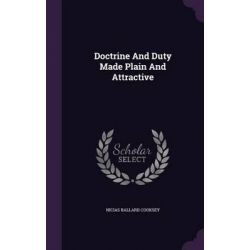 Doctrine and Duty Made Plain and Attractive by Nicias Ballard Cooksey, 9781342428967.