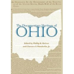 Documentary Heritage of Ohio, Ohio Bicentennial Series by Phillip R. Shriver, 9780821419496.