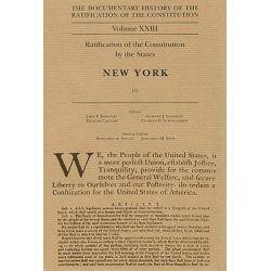 Documentary History of the Ratification of the Constitution, Volume XXIII, Ratification of the Constitution by the States: New York, No. 5 by John P Kaminski, 9780870204395.