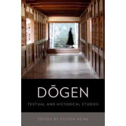 Dogen, Textual and Historical Studies by Steven Heine, 9780199754465.