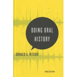 Doing Oral History, A Practical Guide by Donald A. Ritchie, 9780199395194.