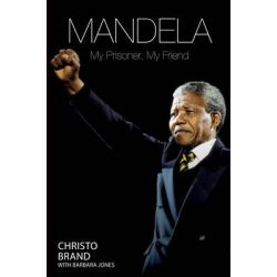 Doing Life with Mandela, My Prisoner, My Friend by Christo Brand, 9781782199137.