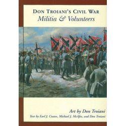 Don Troiani's Civil War Militia and Volunteers, Don Troiani's Civil War by Don Troiani, 9780811733199.