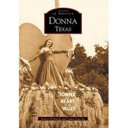 Donna, Texas, Images of America by Laura Lincoln, 9780738519432.