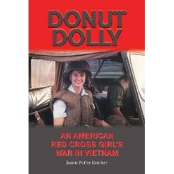 Donut Dolly, An American Red Cross Girl's War in Vietnam by Joann Puffer Kotcher, 9781574413243.