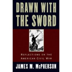 Drawn with the Sword, Reflections on the American Civil War by James M. McPherson, 9780195096798.