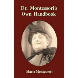 Dr. Montessori's Own Handbook by Maria Montessori, 9781585093472.