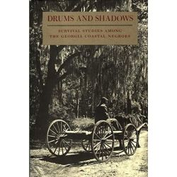 Drums and Shadows, Survival Studies Among the Georgia Coastal Negroes by Georgia Writers' Project, 9780820308517.
