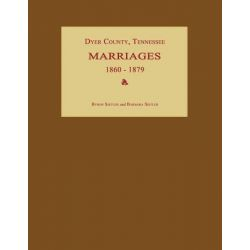 Dyer County, Tennessee, Marriages 1860-1879 by Byron Sistler, 9781596410541.
