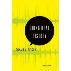 Doing Oral History, A Practical Guide by Donald A. Ritchie, 9780199329335.