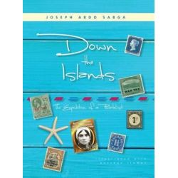 Down the Islands, The Expedition of a Philatelist by Joseph Abdo Sabga, 9789768244161.