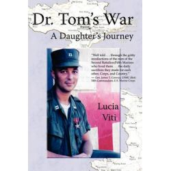 Dr. Tom's War by Lucia Viti, 9781934452516.