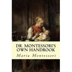 Dr. Montessori's Own Handbook by Maria Montessori, 9781505279139.
