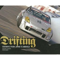 Drifting : Sideways from Japan to America, Sideways from Japan to America by Antonio Alvendia, 9780760324172.