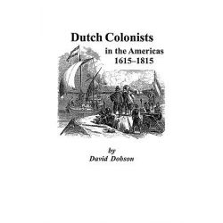 Dutch Colonists in the Americas, 1615-1815 by Dobson, Kit, 9780806353715.