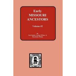 Early Missouri Ancestors Vol. #2 by Lois Stanley, 9780893084332.