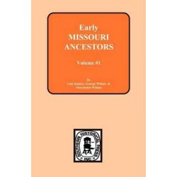 Early Missouri Ancestors Vol. #1 by Lois Stanley, 9780893084325.