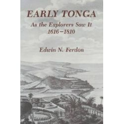 Early Tonga as the Explorers Saw it, 1616-1810 by Edwin N. Ferdon, 9780816531691.