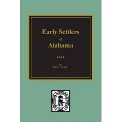 Early Settlers of Alabama by James E Saunders, 9780893080617.