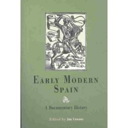 Early Modern Spain, A Documentary History by Jon Cowans, 9780812218459.