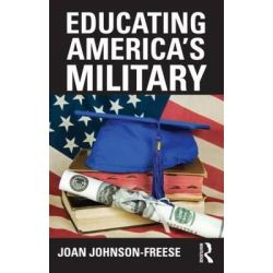 Educating America's Military, Cass Military Studies by Joan Johnson-Freese, 9780415634991.