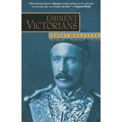 Eminent Victorians, Florence Nightingale, General Gordon, Cardinal Manning, Dr. Arnold by Lytton Strachey, 9780156027892.
