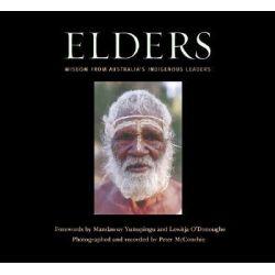 Elders : Wisdom from Australia's Indigenous Leaders, Wisdom from Australia's Indigenous Leaders by Peter McConchie, 9780521831529.
