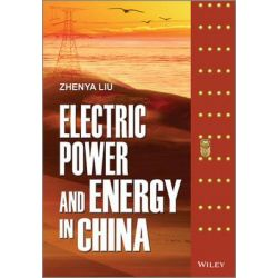 Electric Power and Energy in China by Zhenya Liu, 9781118716359.