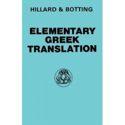 Elementary Greek Translation, Greek Language by A. E. Hillard, 9780715616543.