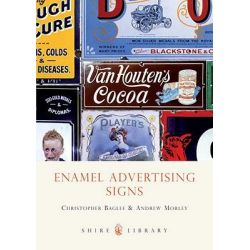 Enamel Advertising Signs, Shire Library by Andrew Morley, 9780747805106.