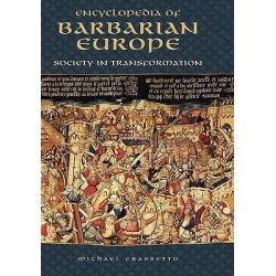 Encyclopedia of Barbarian Europe : Society in Transformation, Society in Transformation by Michael Frassetto, 9781576072639.
