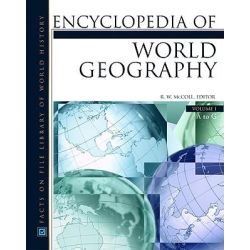 Encyclopedia of World Geography, Facts on File Library of World Geography by R.W. McColl, 9780816057863.